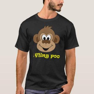 I fling poo. T-Shirt