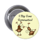 I Flip Over Gymnastics Tshirts and Gifts Pinback Buttons