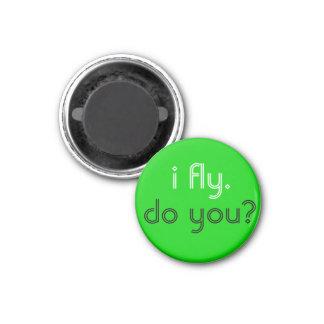 I Fly Do You Magnet