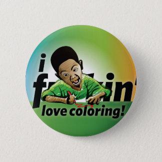 I f'n love coloring! 6 cm round badge