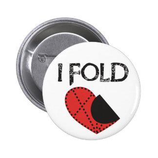 I Fold - Giving up on Love! - Funny Anti-Valentine 6 Cm Round Badge