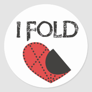 I Fold - Giving up on Love! - Funny Anti-Valentine Round Sticker