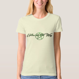 """I follow the old ways"" ladies organic tee"