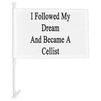 I Followed My Dream And Became A Cellist Car Flag