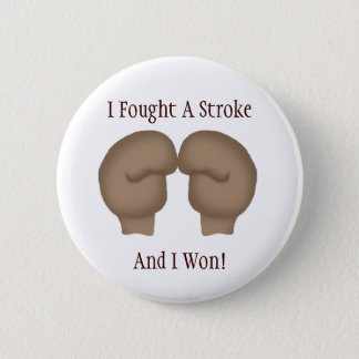 I Fought A Stroke Button