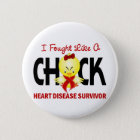 I Fought Like A Chick Heart Disease Survivor 6 Cm Round Badge