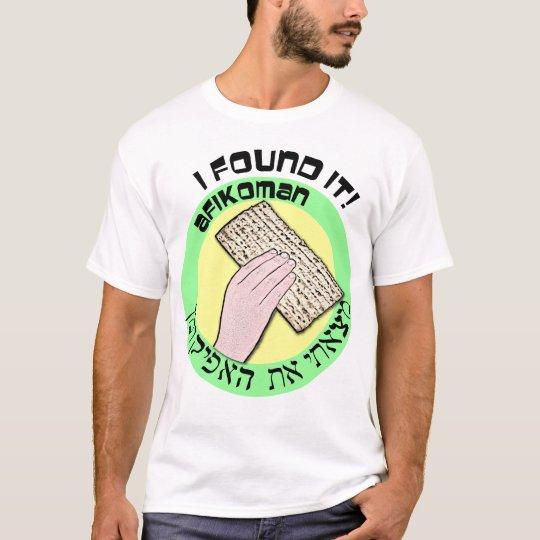 I Found It! Afikoman in English and Hebrew T-Shirt