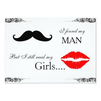I found my man, but I still need my girls 13 Cm X 18 Cm Invitation Card