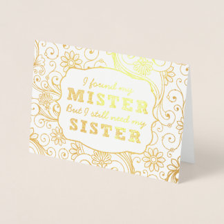 I found my mister, Will you be my bridesmaid Foil Card