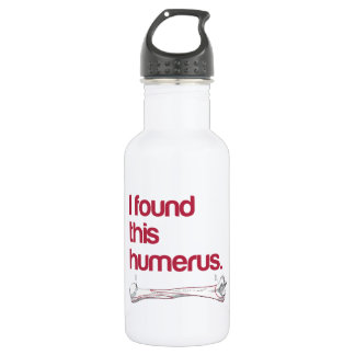 I found this humerus 532 ml water bottle
