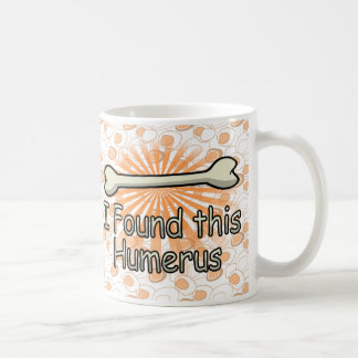I Found This Humerus Bone, Funny Coffee Mug