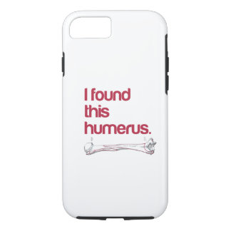 I found this humerus iPhone 8/7 case