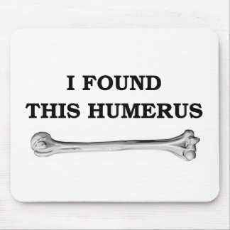 i found this humerus. mouse mat