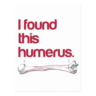 I found this humerus postcard
