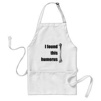 I Found This Humerus Standard Apron