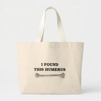 i found this humerus. bag
