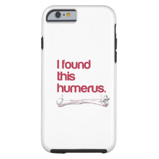 I found this humerus tough iPhone 6 case