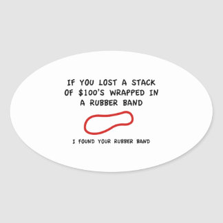 I Found Your Rubber Band Oval Sticker