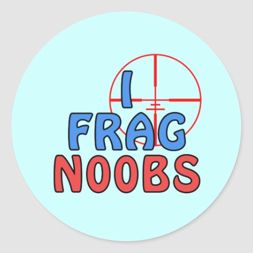 I Frag N00bs Stickers