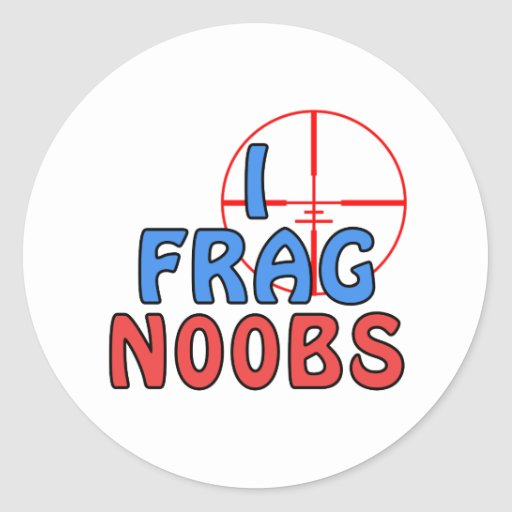 I Frag N00bs Round Stickers
