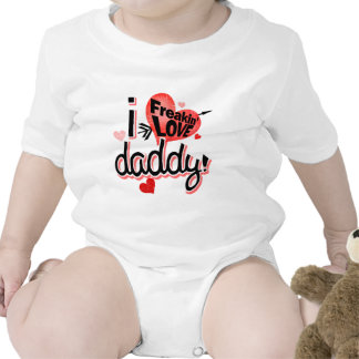 I Freakin Love Daddy! Tshirt