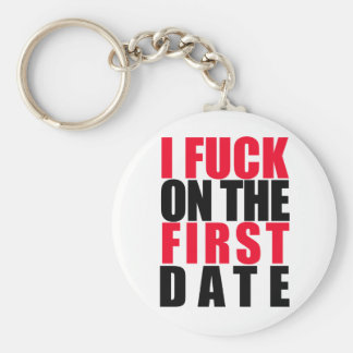 I Fuck on the First Date Basic Round Button Key Ring