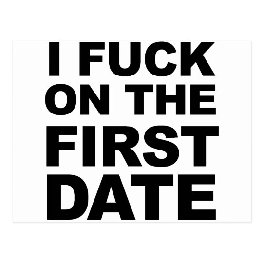 I FUCK ON THE FIRST DATE POSTCARD