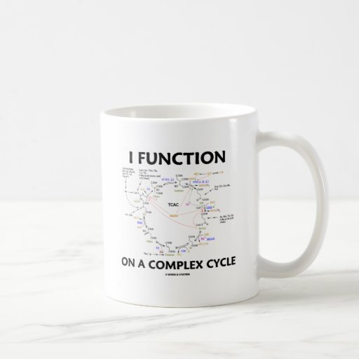 I Function On A Complex Cycle (Krebs Cycle Humor) Mug