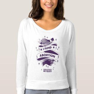 I Fund Abortion Long Sleeve Shirt