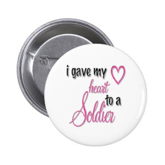 """I Gave My Heart To A Soldier"" 6 Cm Round Badge"