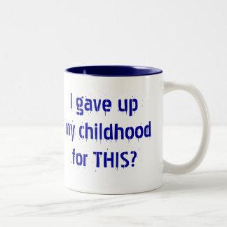 I gave up my childhood for THIS? Two-Tone Coffee Mug