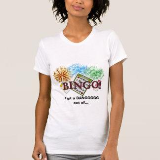 I Get a Bang Out Of Bingo t-shirt