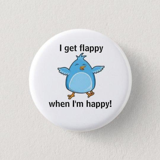 I get flappy when I'm happy! 3 Cm
