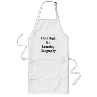 I Get High By Learning Geography Long Apron