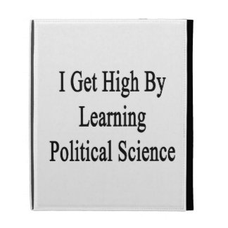 I Get High By Learning Political Science iPad Folio Case