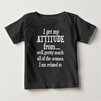 I get my Attitude from shirt