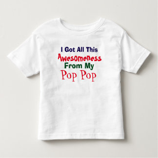 I Get My Awesomeness From My Pop Pop T-Shirt