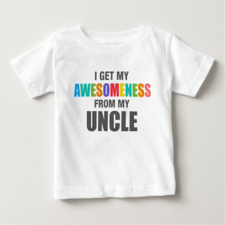I Get My Awesomeness From My Uncle Baby T-Shirt