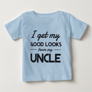 I get my good looks from my uncle baby T-Shirt