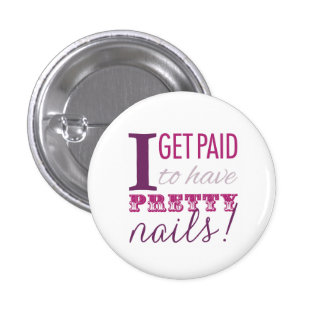 I Get Paid to Have Pretty Nails Button