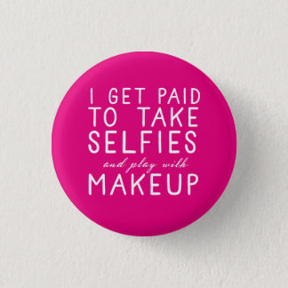 I get paid to take selfies - Younique 3 Cm Round Badge
