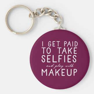 I get paid to take selfies - Younique Key Ring