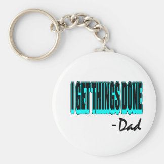 I Get Things Done -- Dad Basic Round Button Key Ring