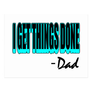 I Get Things Done -- Dad Postcard