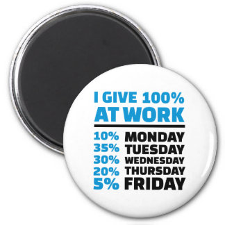 I give 100% at work 6 cm round magnet