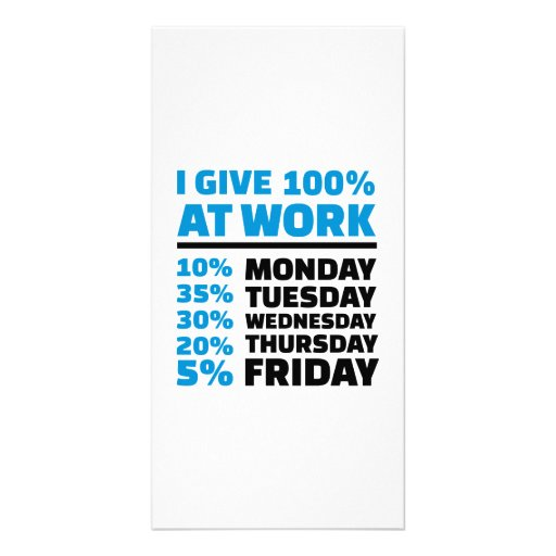 I give 100% at work photo greeting card