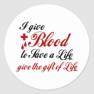 I give Blood to Save a Life Round Sticker