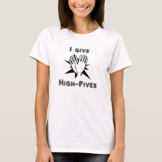 I Give High-Fives T-Shirt