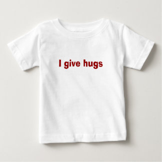 I give hugs baby T-Shirt
