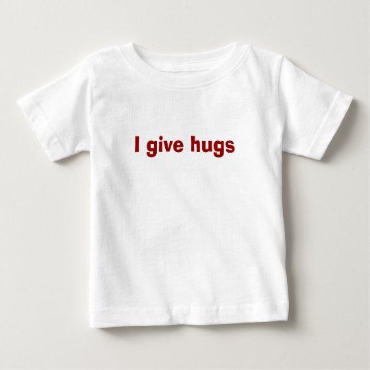 I give hugs baby T-Shirt